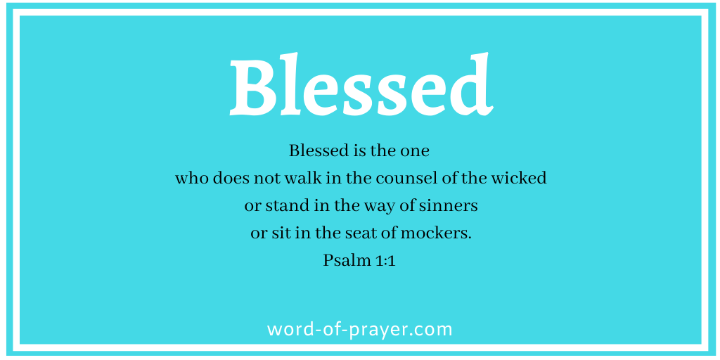 """Word card on a light blue background with the title """"Blessed"""" and the words from Psalm 1:1 Blessed is the one who does not walk in the counsel of the wicked or stand in the way of sinners or sit in the seat of mockers"""