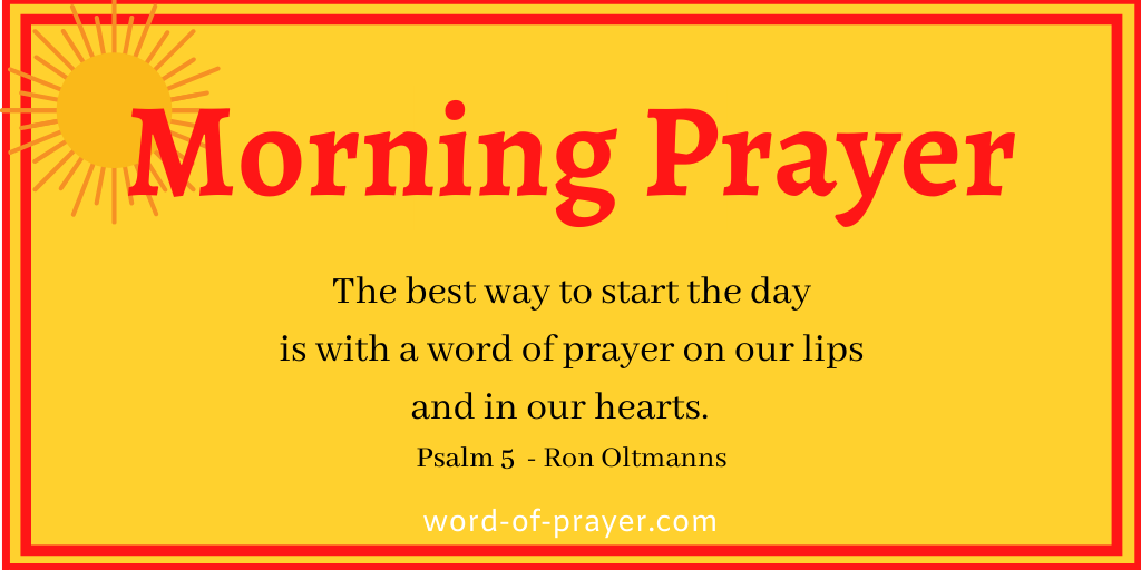 Yellow board with red piped border with words: Morning Prayer.  There is a radiant sun icon int he upper left.  The quote on the card is inspired by Psalm 5 and reads:  The best way to start the day is with a word of prayer on our lips and in our hearts with a reference to Psalm 5